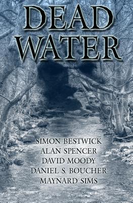 Dead Water by Simon Bestwick, Alan Spencer, David Moody