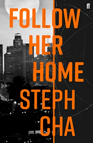 Follow Her Home: Juniper Song #1 by Steph Cha