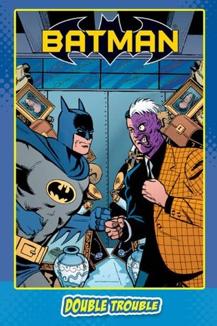Batman: Double Trouble by Dan Slott, Percival Muntz, Rick Burchett
