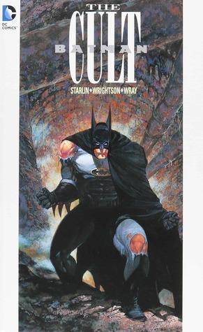 Batman: The Cult by Bernie Wrightson, Jim Starlin, Bill Wray