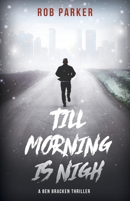 Till Morning is Nigh by Rob Parker