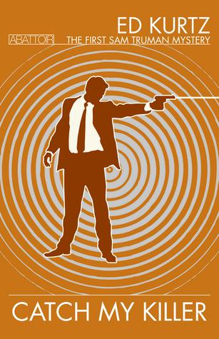 Catch My Killer by Ed Kurtz