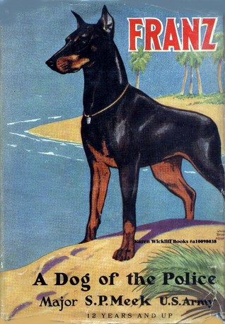 Franz : A Dog of the Police by S.P. Meek