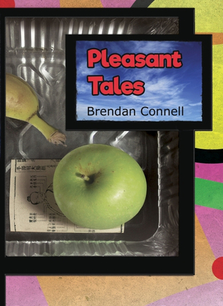Pleasant Tales by Quentin S. Crisp, Brendan Connell, Justin Isis