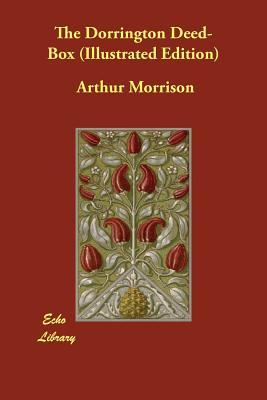 The Dorrington Deed-Box (Illustrated Edition) by Arthur Morrison