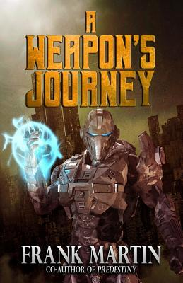 A Weapon's Journey by Frank Martin