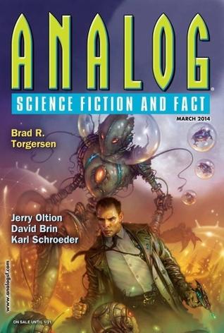 Analog Science Fiction and Fact, March 2014 by Stephen L. Burns, Jerry Oltion, David Brin, Karl Schroeder, M.L. Clark, Brad R. Torgersen, Trevor Quachri, Megan Chaudhuri, Ken Poyner