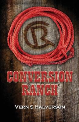 Conversion Ranch by Vern S. Halverson