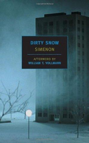 Dirty Snow by William T. Vollmann, Georges Simenon, Marc Romano