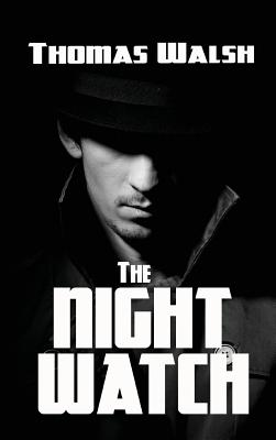 The Night Watch by Thomas Walsh
