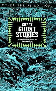 Great Ghost Stories by E.F. Benson, M.R. James, John Grafton, W.W. Jacobs, Bram Stoker, Amelia B. Edwards, E.G. Swain, Charles Dickens, Ambrose Bierce, Jerome K. Jerome, J. Sheridan Le Fanu