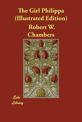 The Girl Philippa (Illustrated Edition) by Robert W. Chambers