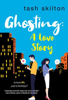 Ghosting: A Witty, Heartfelt, & Modern Love Story by Tash Skilton