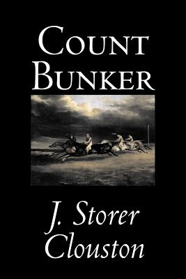 Count Bunker by Joseph Storer Clouston, Fiction, Literary, Historical, Action & Adventure by J. Storer Clouston, Joseph Storer Clouston