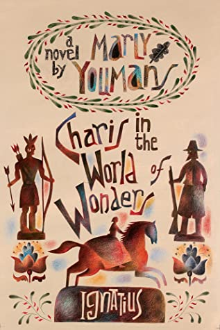 Charis in the World of Wonders: A Novel Set in Puritan New England by Marly Youmans