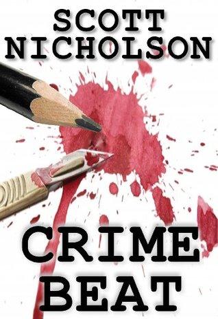 Crime Beat by Scott Nicholson