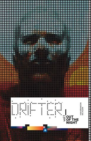 Drifter, Vol. 1: Out of the Night by Nic Klein, Tom Muller, Clem Robins, Ivan Brandon