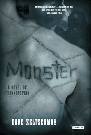 Monster: A Novel of Frankenstein by Dave Zeltserman