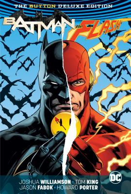 Batman/The Flash: The Button Deluxe Edition by Joshua Williamson, Tom King