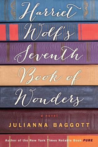 Harriet Wolf's Seventh Book of Wonders by Julianna Baggott