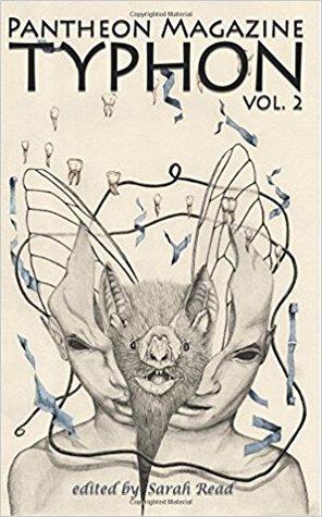 Typhon: A Monster Anthology Vol. 2 by Tamika Thompson, H.L. Fullerton, Steve Toase, Daniel Rosen, Matt Andrew, Skyler Hoff, E. Lillith McDermott, Sarah Read, Premee Mohamed, George Cotronis, K.P. Kulski, Luke Spooner, Tim Major, Mari Ness