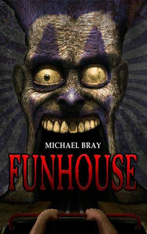 Funhouse by Michael Bray