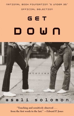 Get Down: Stories by Asali Solomon