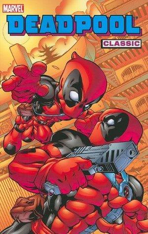 Deadpool Classic, Vol. 5 by James Felder, Scott McDaniel, Joe Kelly, Pete Woods, Joe Cooper