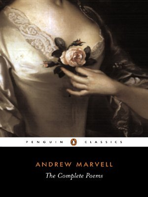 The Complete Poems by Andrew Marvell, Jonathan Bate, Elizabeth Story Donno