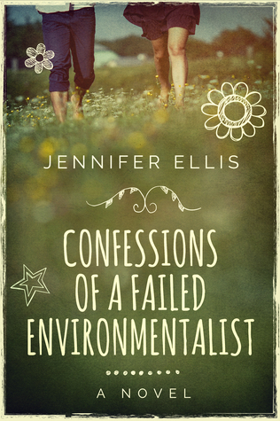 Confessions of a Failed Environmentalist by Jennifer Ellis