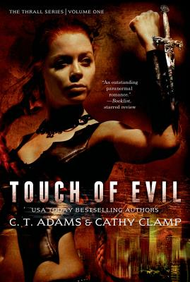 Touch of Evil: The Thrall Series: Volume One by C. T. Adams, Cathy Clamp