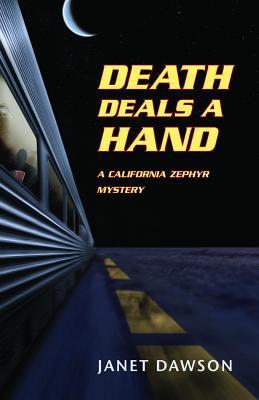 Death Deals a Hand: A California Zephyr Mystery by Janet Dawson