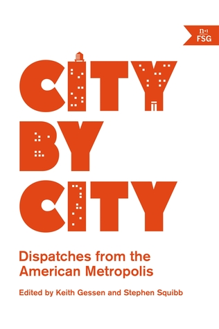 City by City: How Americans Actually Live by Keith Gessen, Stephen Squibb