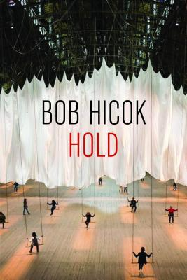 Hold by Bob Hicok
