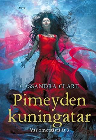 Pimeyden kuningatar by Cassandra Clare