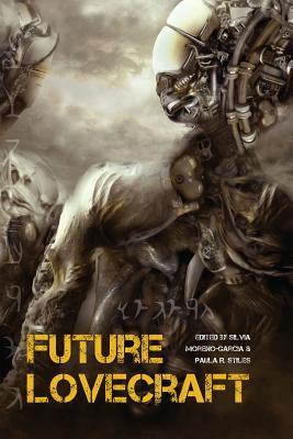 Future Lovecraft by Jesse Bullington, Nick Mamatas, Mari Ness