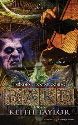 Bard V: Felimid's Homecoming by Keith Taylor