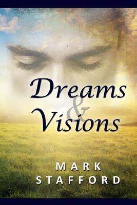 Dreams & Visions by Mark Stafford