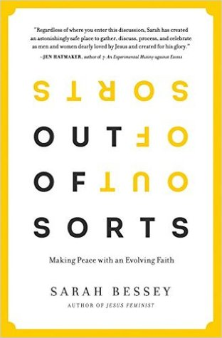 Out of Sorts: Making Peace with an Evolving Faith by Sarah Bessey