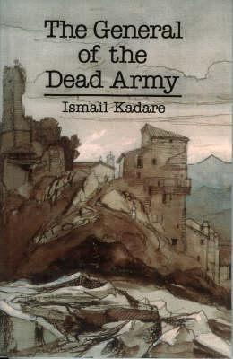 The General of the Dead Army by Ismail Kadare