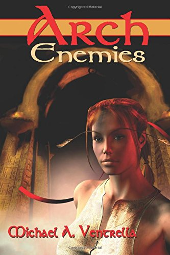Arch Enemies by Michael A. Ventrella