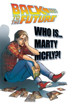 Back to the Future: Who Is Marty McFly? by John Barber, Bob Gale