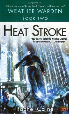 Heat Stroke by Rachel Caine