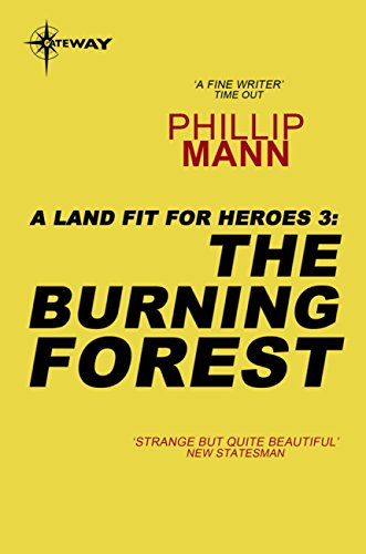 The Burning Forest: A Land Fit For Heroes 3 by Phillip Mann