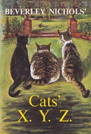Beverley Nichols' Cats' X. Y. Z. by Beverley Nichols