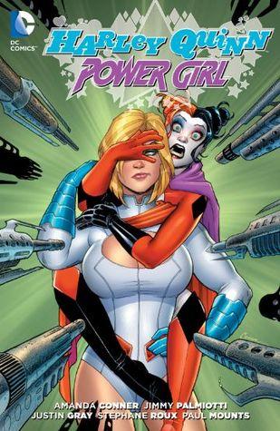 Harley Quinn and Power Girl by Jimmy Palmiotti, Stéphane Roux, Amanda Conner