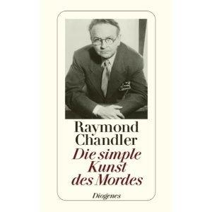 Die simple Kunst des Mordes by Raymond Chandler