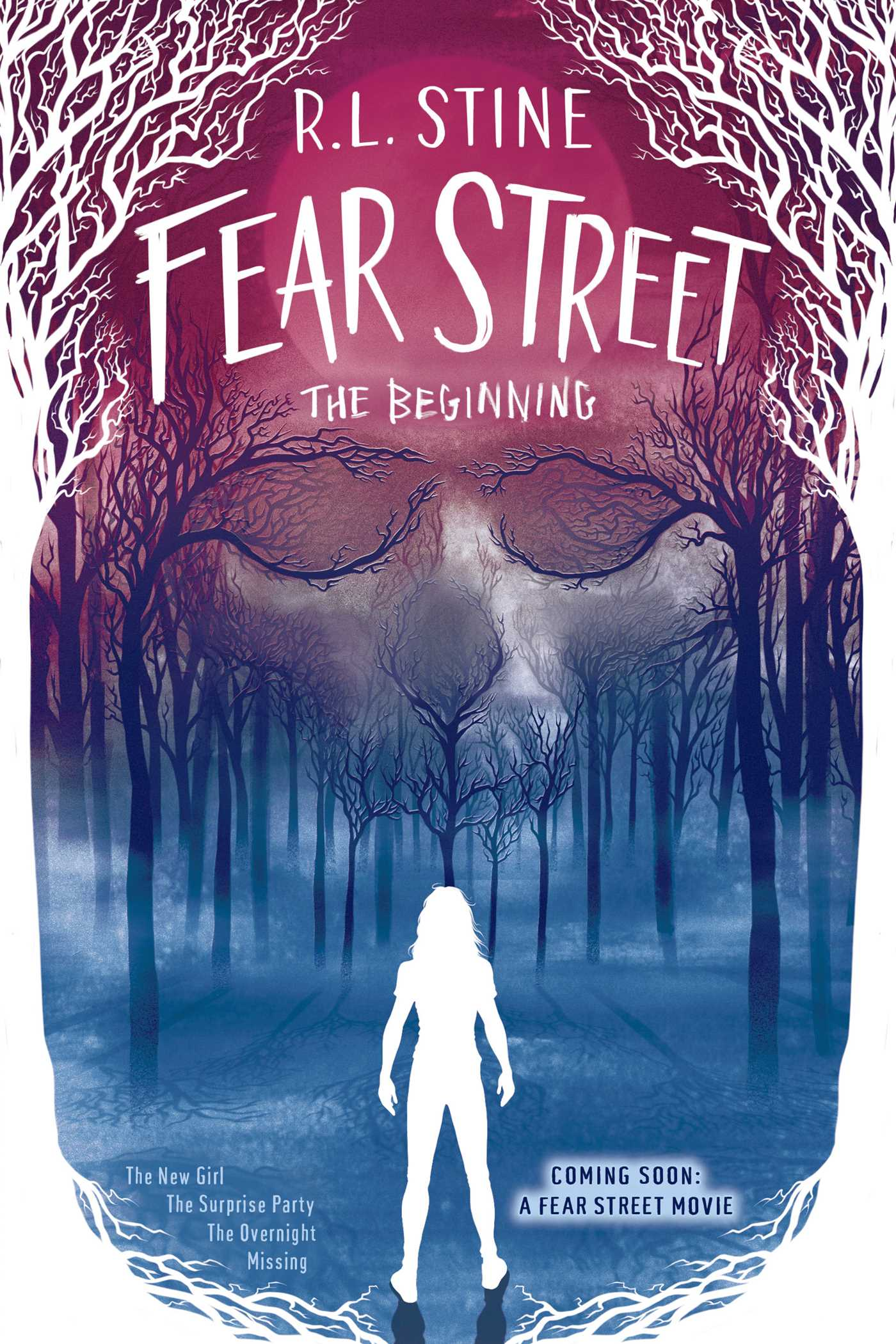 Fear Street The Beginning: The New Girl; The Surprise Party; The Overnight; Missing by R.L. Stine