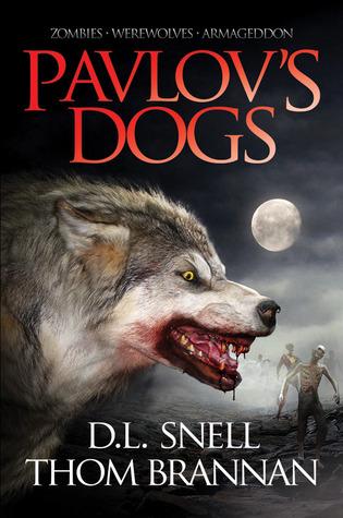 Pavlov's Dogs by D.L. Snell, Thom Brannan