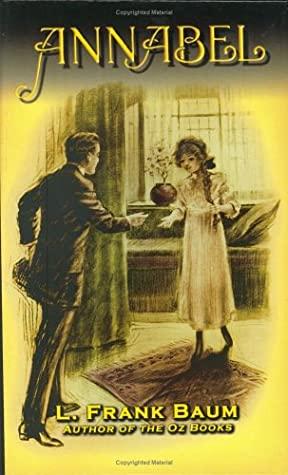 Annabel by Suzanne Metcalf, L. Frank Baum